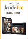 Traducteur pour tablettes tactiles Kindle Fire