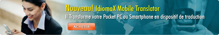Nouveau! IdiomaX Mobile Translator: Il transforme votre PC ou Smartphone en dispositif de traduction mobile.